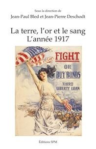 La terre, lor et le sang - Lannée 1917.pdf