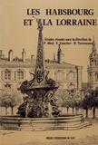 Jean-Paul Bled et Eugène Faucher - Les Habsbourg et la Lorraine.