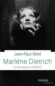 Galabria.be Marlène Dietrich - La scandaleuse de Berlin Image