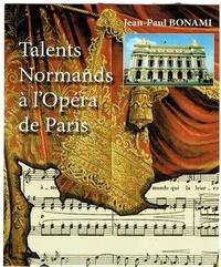 Jean-Paul Bonami - Talents normands à l'Opéra de Paris.