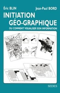 Jean-Paul Bord - Initiation géo-graphique - Ou comment visualiser son information.
