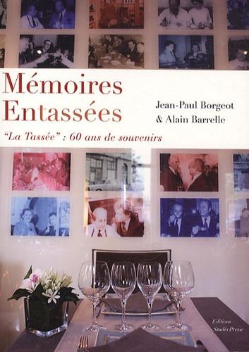 """Jean-Paul Borgeot et Alain Barrelle - Mémoires Entassées - Souvenirs de 60 ans de """"La Tassée""""."""