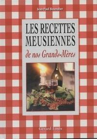Jean-Paul Bosmaher - Les recettes meusiennes de nos grands-mères.