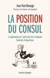 Jean-Paul Bossuge - La position du consul - La diplomatie par l'autre bout de la lorgnette - Souvenirs irrespectueux.
