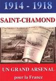 Jean-Paul Bouchet et Michel Boyer - Saint-Chamond 1914-1918 - Un grand arsenal pour la France.