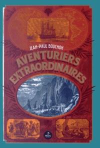Jean-Paul Bouchon - Aventuriers extraordinaires.