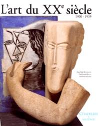 Jean-Paul Bouillon et Paul-Louis Rinuy - L'art du XXe siècle - 1900-1939.