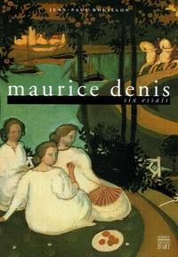 Jean-Paul Bouillon - Maurice Denis - Six essais.