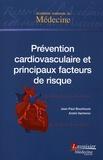 Jean-Paul Bounhoure et André Vacheron - La prévention cardiovasculaire et les principaux facteurs de risque.
