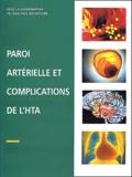 Jean-Paul Bounhoure et  Collectif - Paroi artérielle et complications de l'HTA.