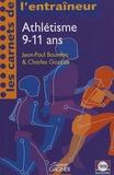 Jean-Paul Bourdon et Charles Gozzoli - Athlétisme 9-11 ans.