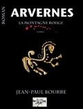 Jean-Paul Bourre - ARVERNES La Montagne Rouge.