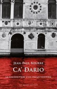 Jean-Paul Bourre - Ca'dario - La malédiction d'un palais vénitien.
