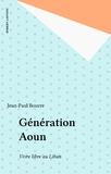 Jean-Paul Bourre - Génération Aoun - Vivre libre au Liban.