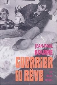 Jean-Paul Bourre - Guerrier du rêve.