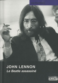 Jean-Paul Bourre - John Lennon - Le Beattle assassiné.
