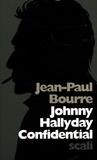 Jean-Paul Bourre - Johnny Hallyday Confidential.