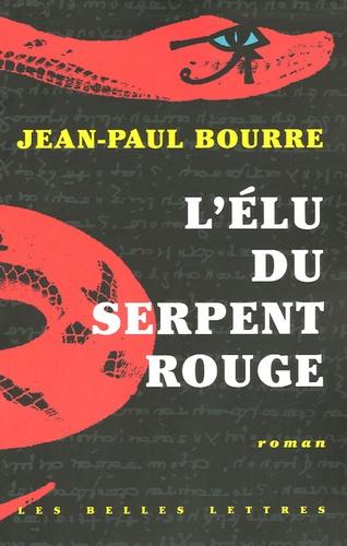 Jean-Paul Bourre - L'élu du serpent rouge.