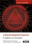 Jean-Paul Bourre - L'élu du serpent rouge - Le sphinx et le président.