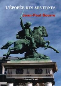 Jean-Paul Bourre - L'épopée des Avernes.