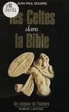 Jean-Paul Bourre - Les Celtes dans la Bible.