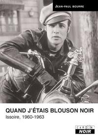 Jean-Paul Bourre - Quand j'étais blouson noir.