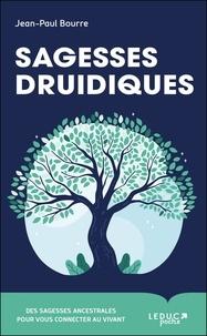 Jean-Paul Bourre - Sagesses druidiques.