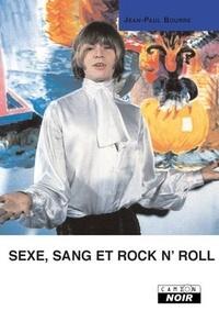 Jean-Paul Bourre - Sexe, sang et rock n'roll.