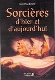 Jean-Paul Bourre - Sorcières d'hier et d'aujourd'hui.