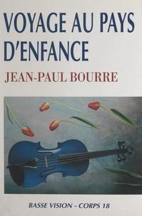 Jean-Paul Bourre et Claude Four - Voyage au pays d'enfance.