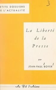 Jean-Paul Boyer et Pierre Le Chevalier - La liberté de la presse.