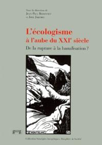 Jean-Paul Bozonnet et  Collectif - L'écologisme à l'aube du XXIème siècle. - De la rupture à la banalisation ?.
