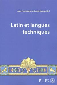 Jean-Paul Brachet et Claude Moussy - Latin et langues techniques.
