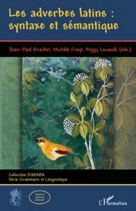 Jean-Paul Brachet et Michèle Fruyt - Les adverbes latins : syntaxe et sémantique.