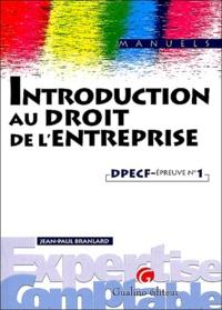 Jean-Paul Branlard - Introduction au droit de l'entreprise - DPECF, épreuve n°1.