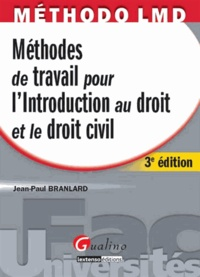 Jean-Paul Branlard - Méthodes de travail pour l'introduction au droit et le droit civil.