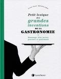 Jean-Paul Branlard - Petit lexique des grandes inventions de la gastronomie - Hommage d'un juriste gourmet et gourmand.