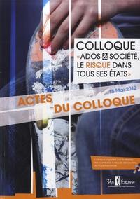 Jean-Paul Bret - Actes du colloque, 15 mai 2012 - Ados et société, le risque dans tous ses états.