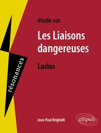 Jean-Paul Brighelli - Etude sur Les Liaisons dangereuses, Choderlos de Laclos.