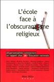 Jean-Paul Brighelli et Alain Seksig - L'école face à l'obscurantisme religieux - 20 personnalités commentent un rapport choc de l'Education nationale.