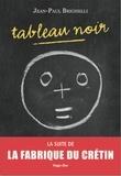 Jean-Paul Brighelli - Tableau noir.