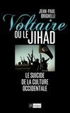 Jean-Paul Brighelli - Voltaire ou le Jihad - Le suicide de la culture occidentale.