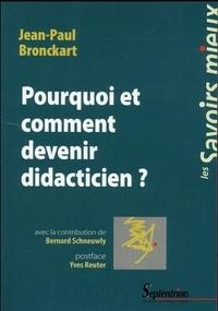 Jean-Paul Bronckart - Pourquoi et comment devenir didacticien ?.