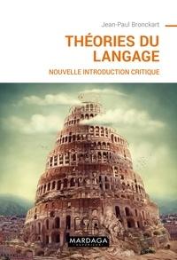 Jean-Paul Bronckart - Théorie du langage - Nouvelle introduction critique.