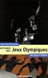 Jean-Paul Brouchon - Histoires des Jeux Olympiques - De Zeus à Pékin.