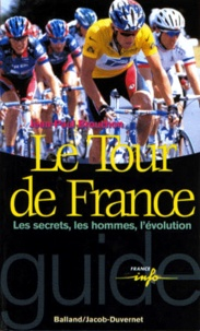 Jean-Paul Brouchon - Le Tour de France. - Les secrets, les hommes, l'évolution.