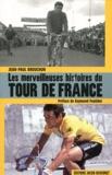 Jean-Paul Brouchon - Les merveilleuses histoires du tour de France.