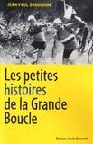 Jean-Paul Brouchon - Les petites histoires de la Grande Boucle.