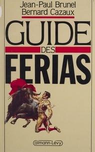 Jean-Paul Brunel et Bernard Cazaux - Guide des ferias.