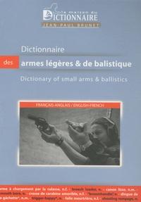 Jean-Paul Brunet - Dictionnaire des armes légères et de balisitique Français-Anglais - Dictionary of Small Arms and Ballistics English-French.